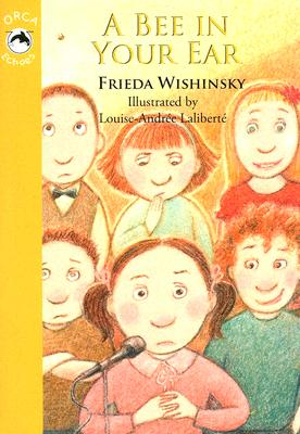A Bee In Your Ear By Wishinsky, Frieda/ Laliberte, Louise-Andree (ILT)